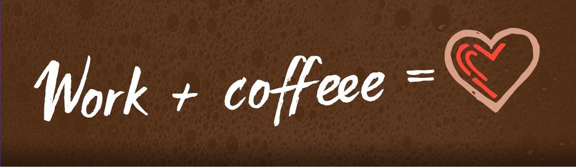 Work coffee love